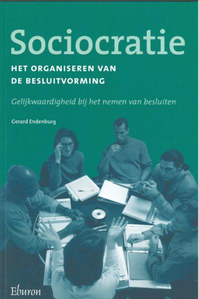 Sociocratie, Het organiseren van de Besluitvorming