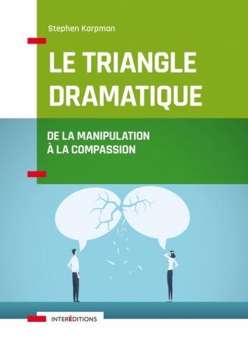 Le Triangle Dramatique - De la Manipulation à la Compassion