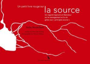 La source. Un regard inspirant et libérateur sur le management et la vie grâce aux